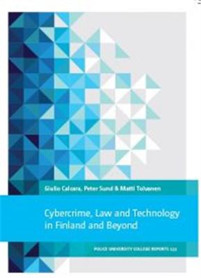 Cybercrime, Law and Technology in Finland and Beyond